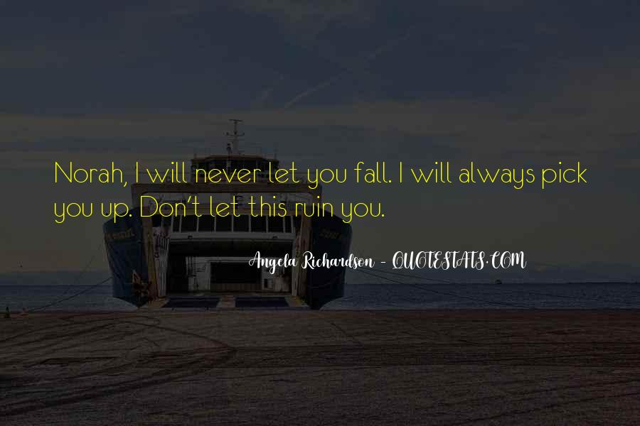 I Will Never Let You Fall Quotes #853725