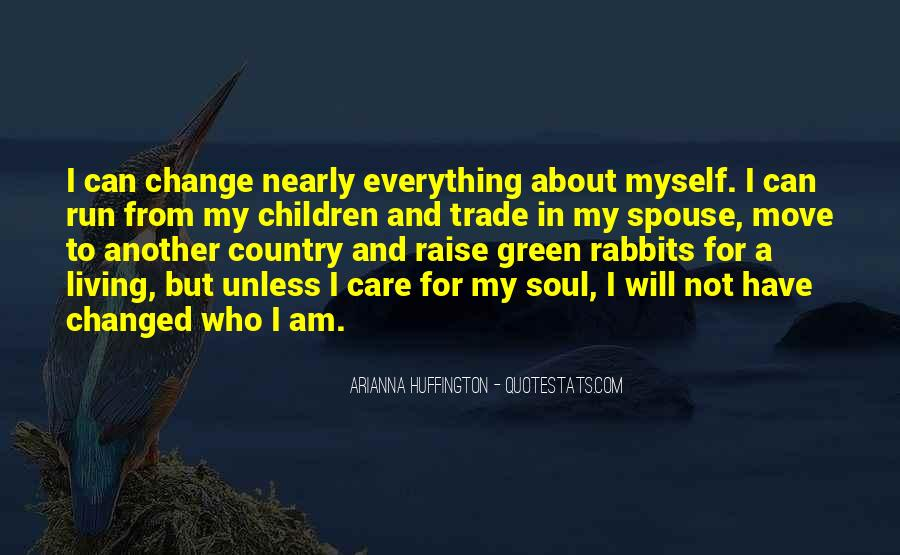 I Will Not Change Myself Quotes #504198
