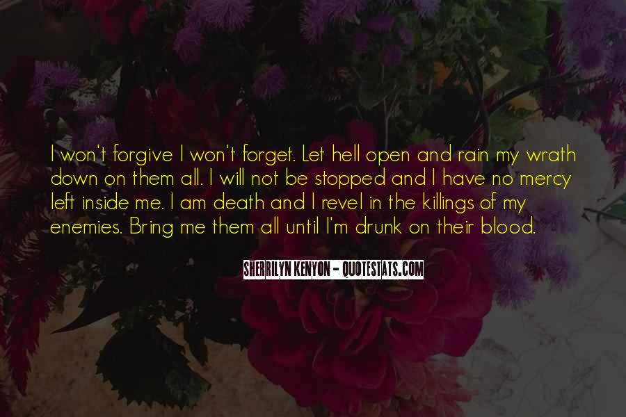 I Will Not Forgive Quotes #1713239