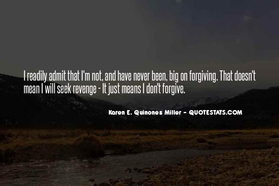 I Will Not Forgive Quotes #1876096