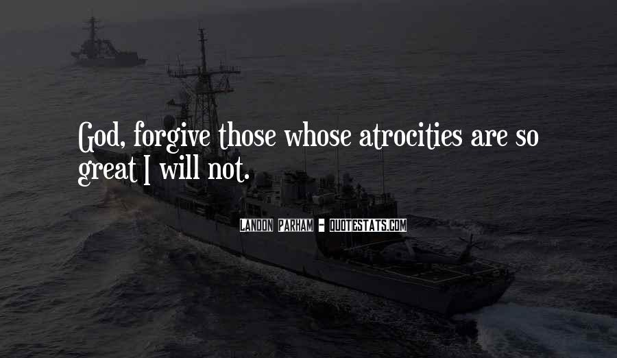 I Will Not Forgive Quotes #6538