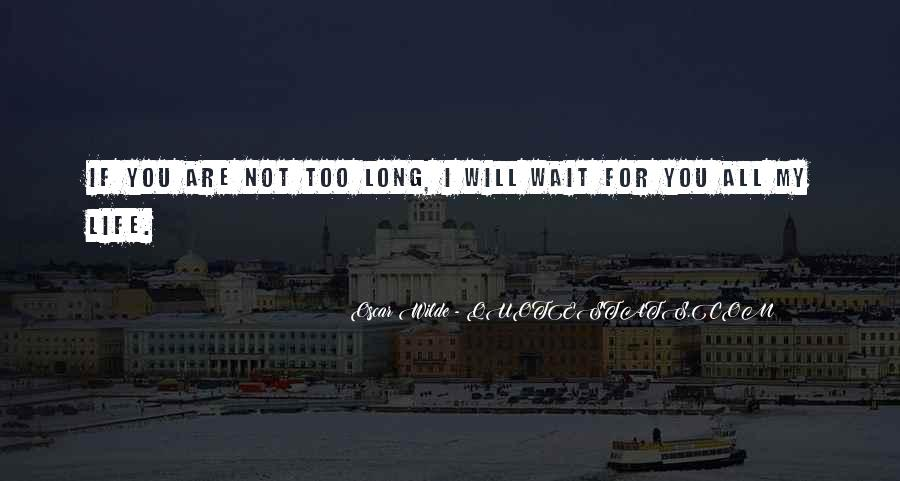 I Will Not Wait Quotes #1752464