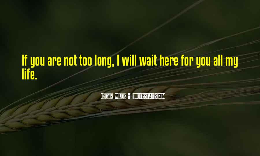 I Will Not Wait Quotes #263883