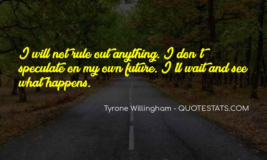 I Will Not Wait Quotes #524155