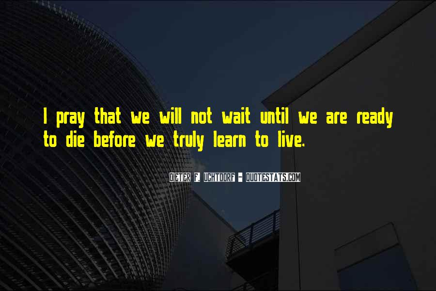 I Will Not Wait Quotes #931525