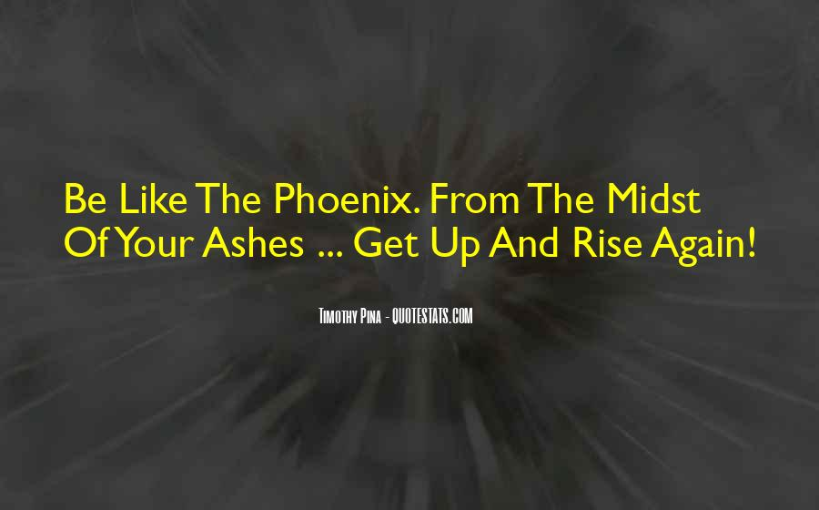 I Will Rise From The Ashes Quotes #1283399