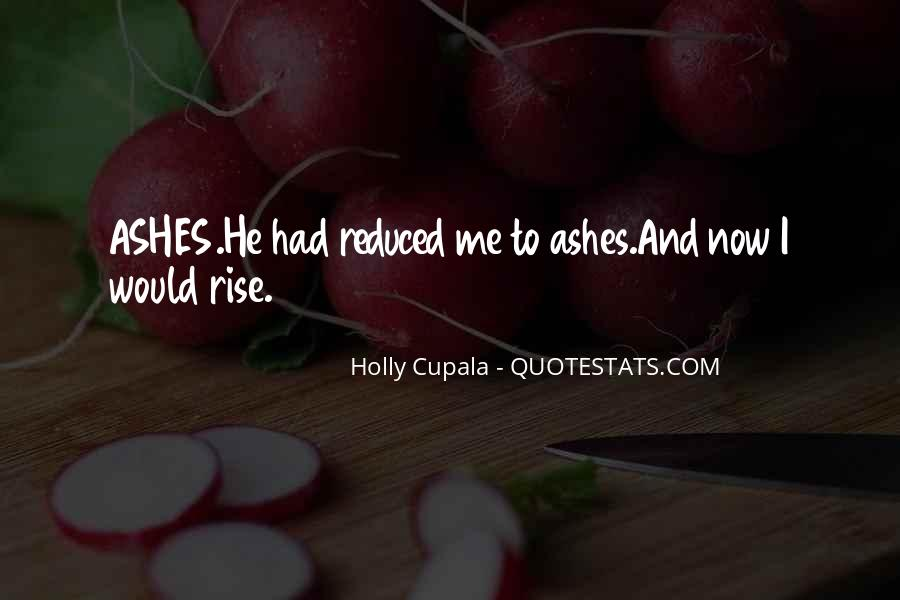 I Will Rise From The Ashes Quotes #997834
