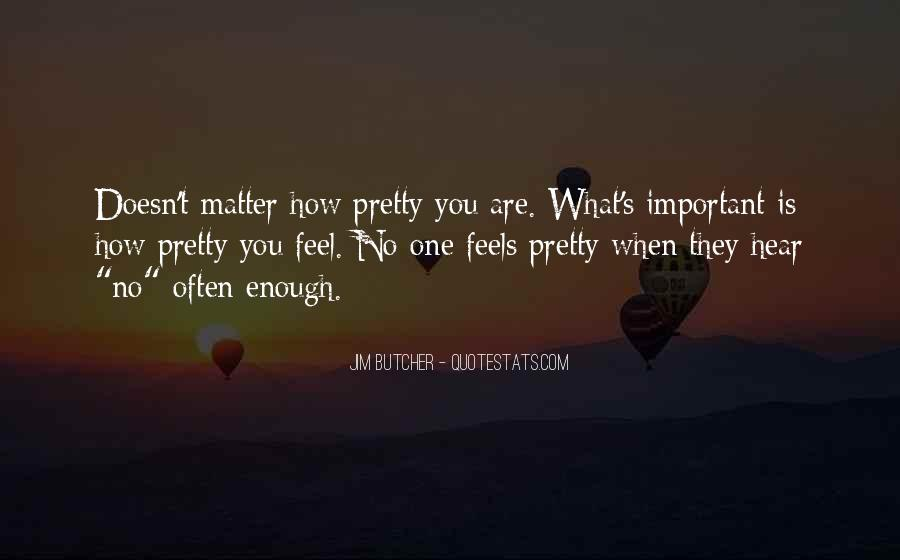 I Wish I Was Pretty Enough For Him Quotes #141151