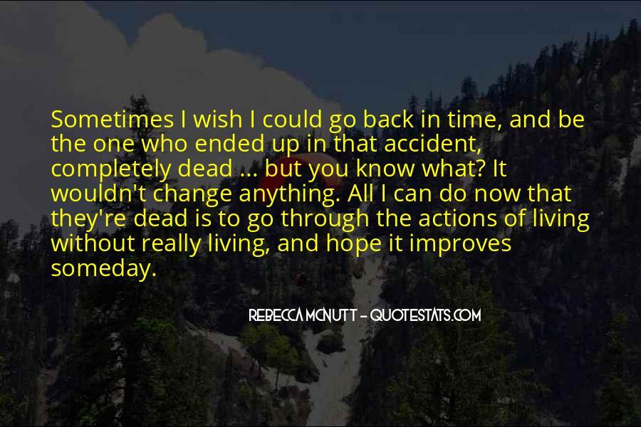 I Wish Someday Quotes #459396