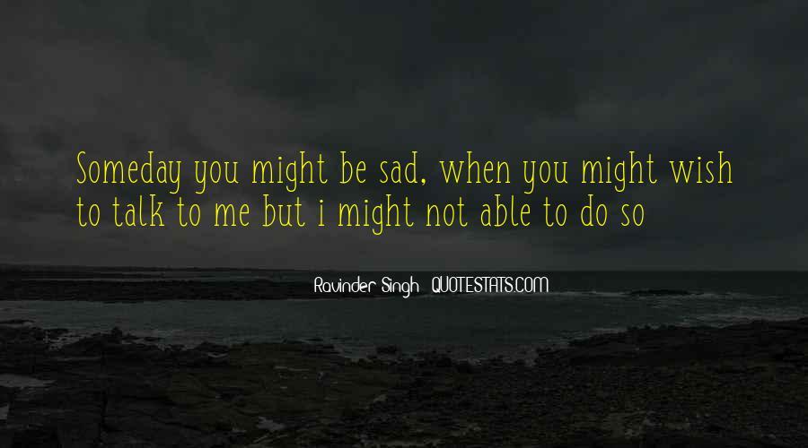 I Wish Someday Quotes #929562