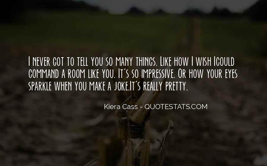 I Wish You Could Quotes #327796