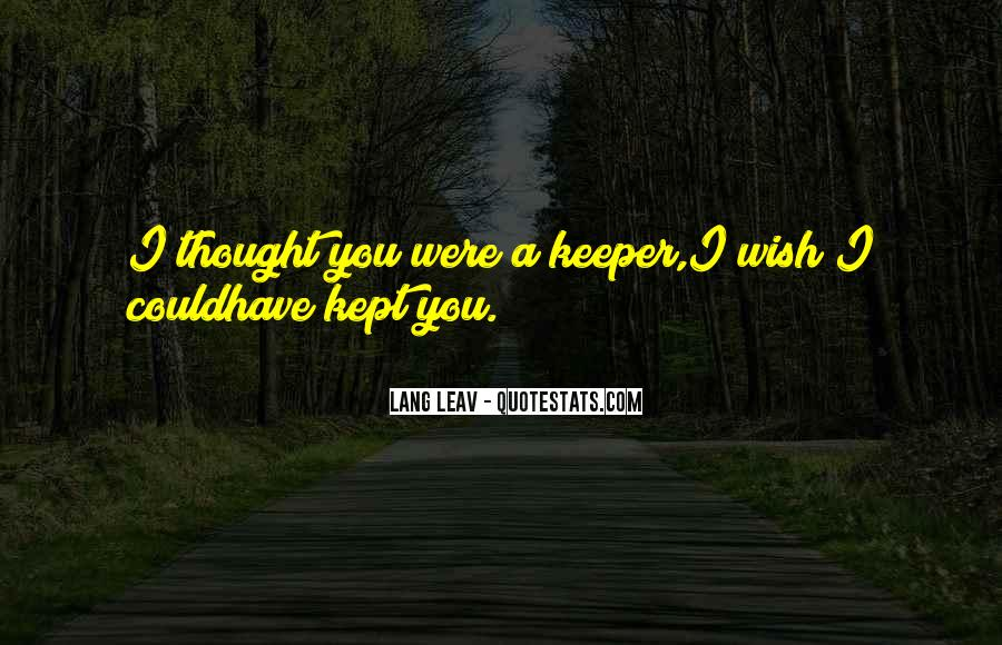 I Wish You Could Quotes #391899