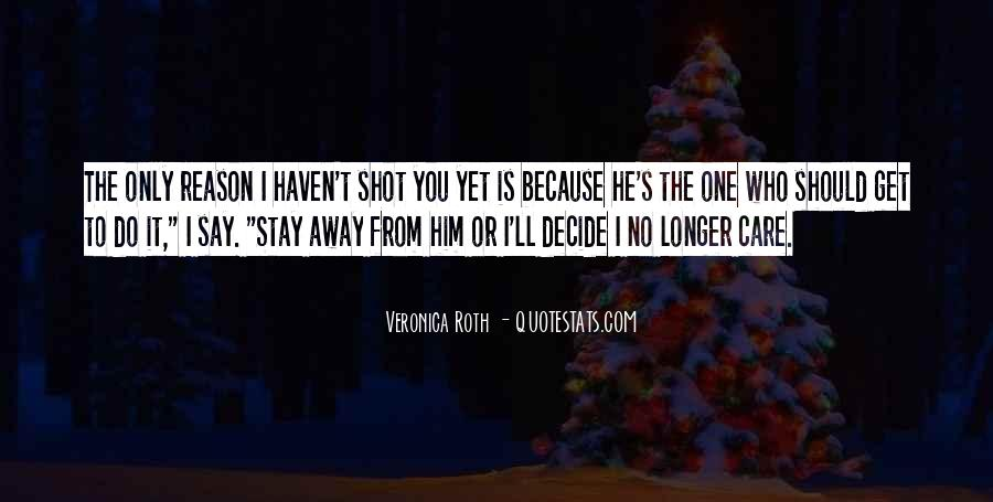 I Wish You Could Stay Longer Quotes #5425