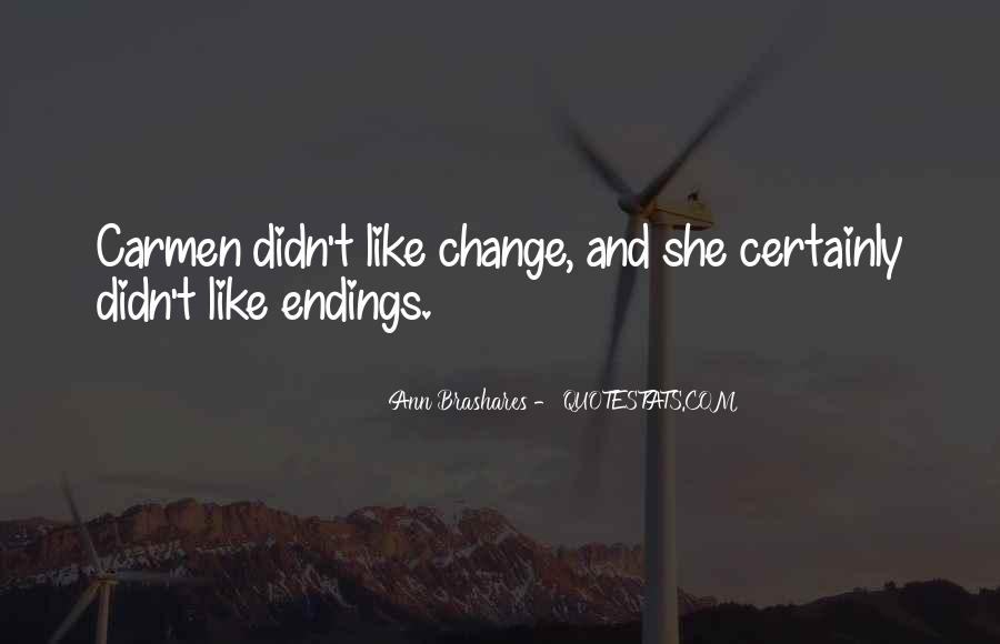I Wish You Didn't Change Quotes #104480
