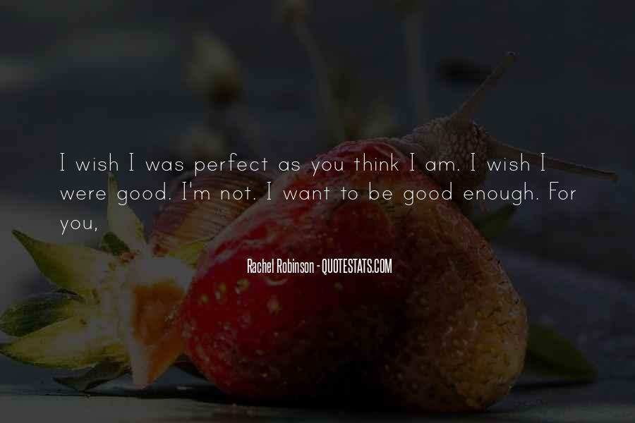 I Wish You Enough Quotes #1842183