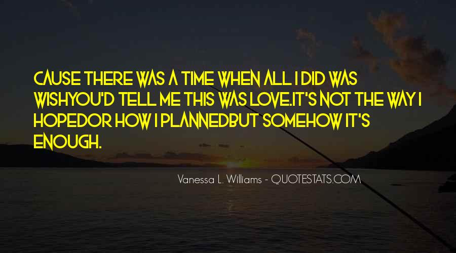 I Wish You Enough Quotes #388640