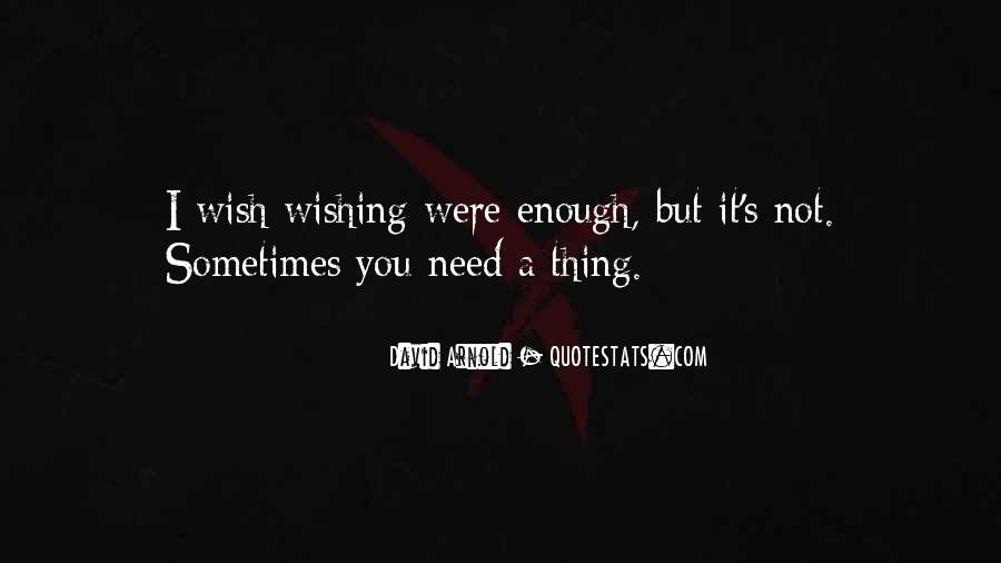 I Wish You Enough Quotes #733215