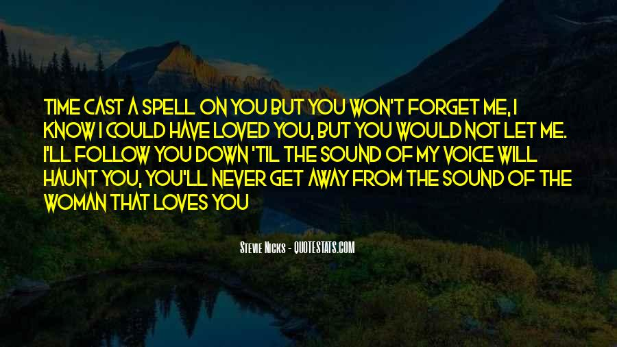 I Won't Forget You Love Quotes #1001063