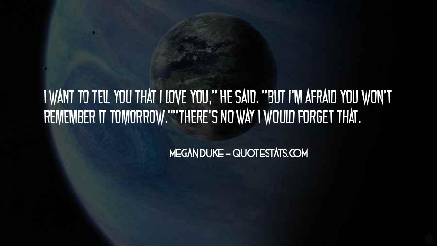 I Won't Forget You Love Quotes #623148