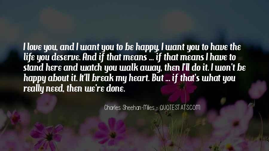 I Won't Let You Walk Away Quotes #1079476