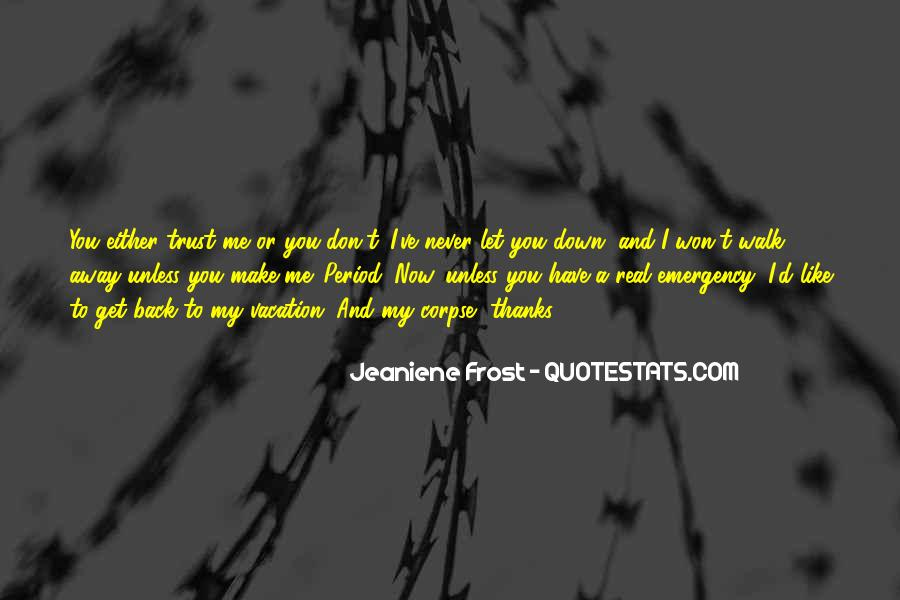 I Won't Let You Walk Away Quotes #1608649