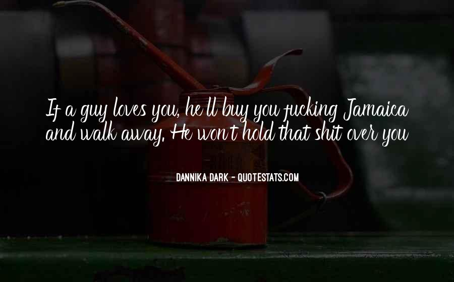 I Won't Let You Walk Away Quotes #1614896