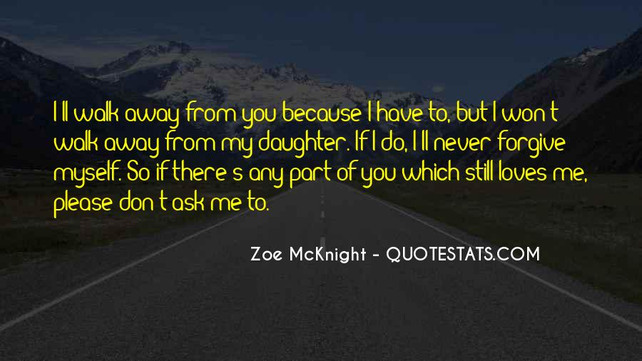 I Won't Let You Walk Away Quotes #1778139