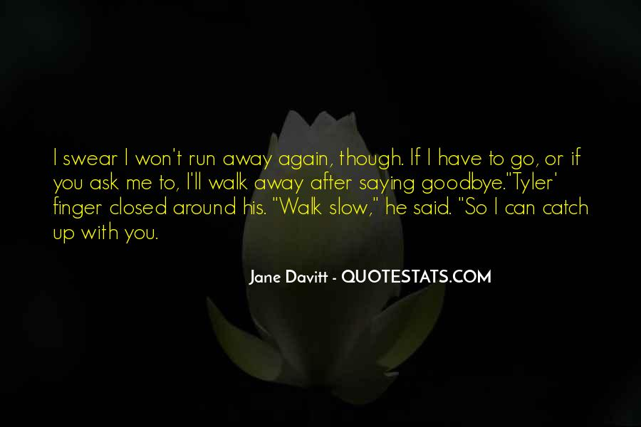 I Won't Let You Walk Away Quotes #1806861