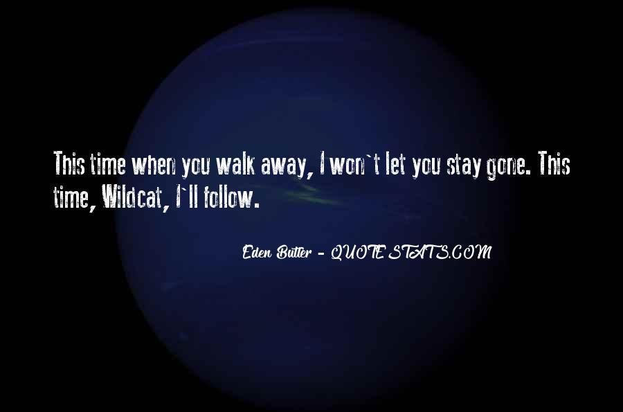 I Won't Let You Walk Away Quotes #734470