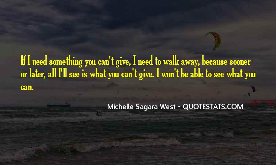 I Won't Let You Walk Away Quotes #983789