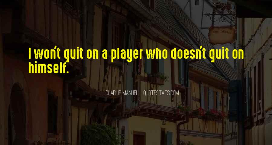 I Won't Quit Quotes #1086097