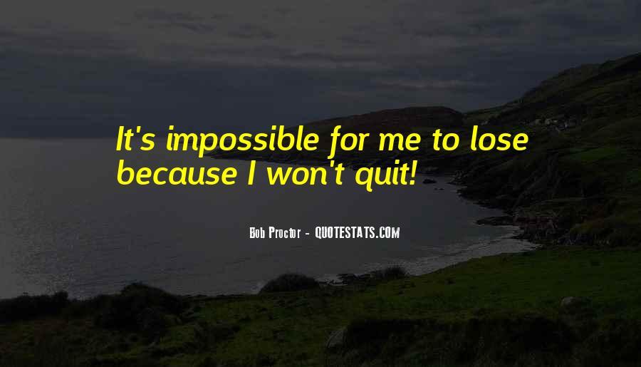I Won't Quit Quotes #629055