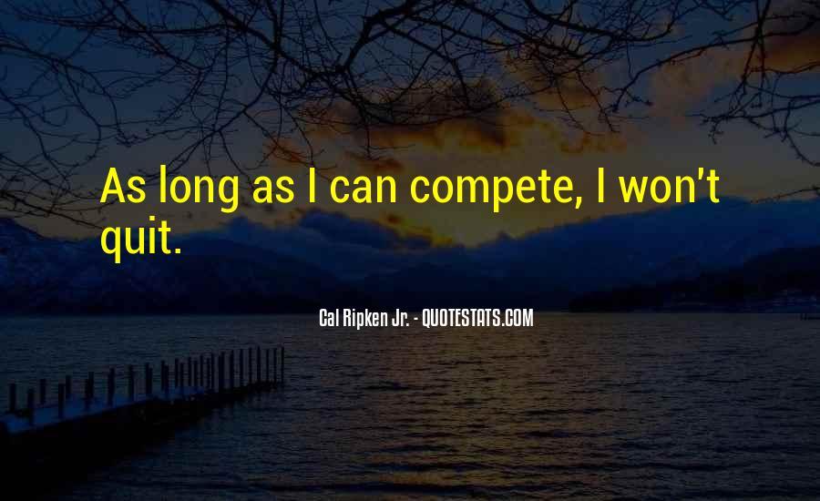 I Won't Quit Quotes #876113