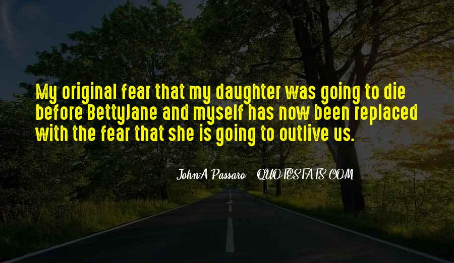 I Would Die For My Daughter Quotes #414713