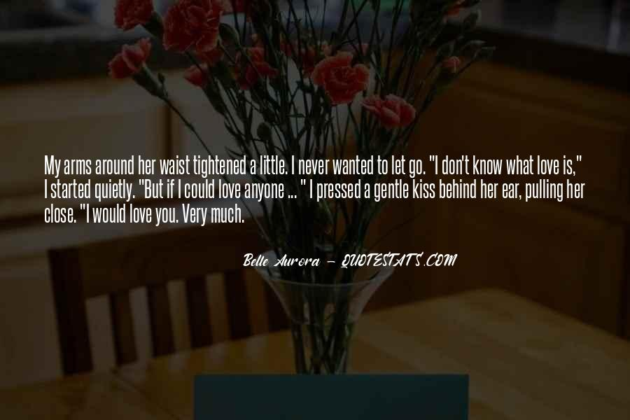 I Would Never Let You Go Quotes #1480203