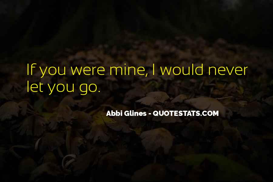 I Would Never Let You Go Quotes #371836
