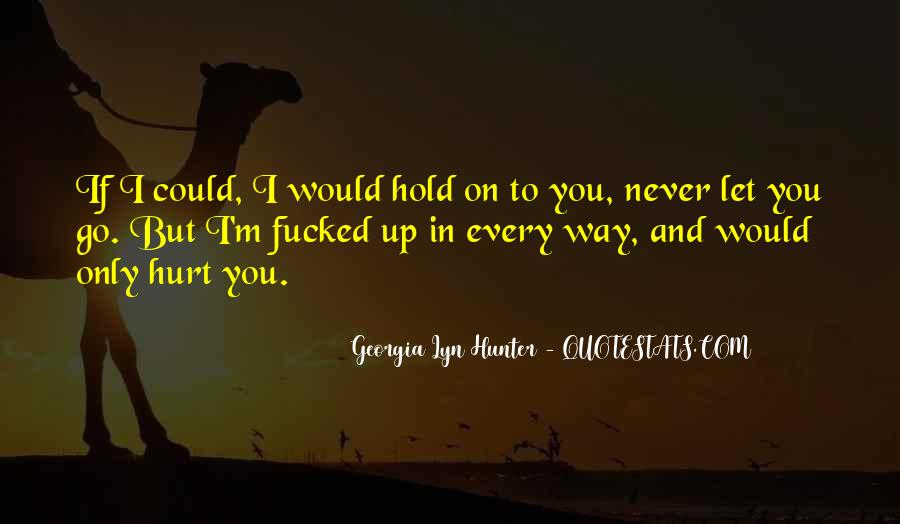 I Would Never Let You Go Quotes #858268