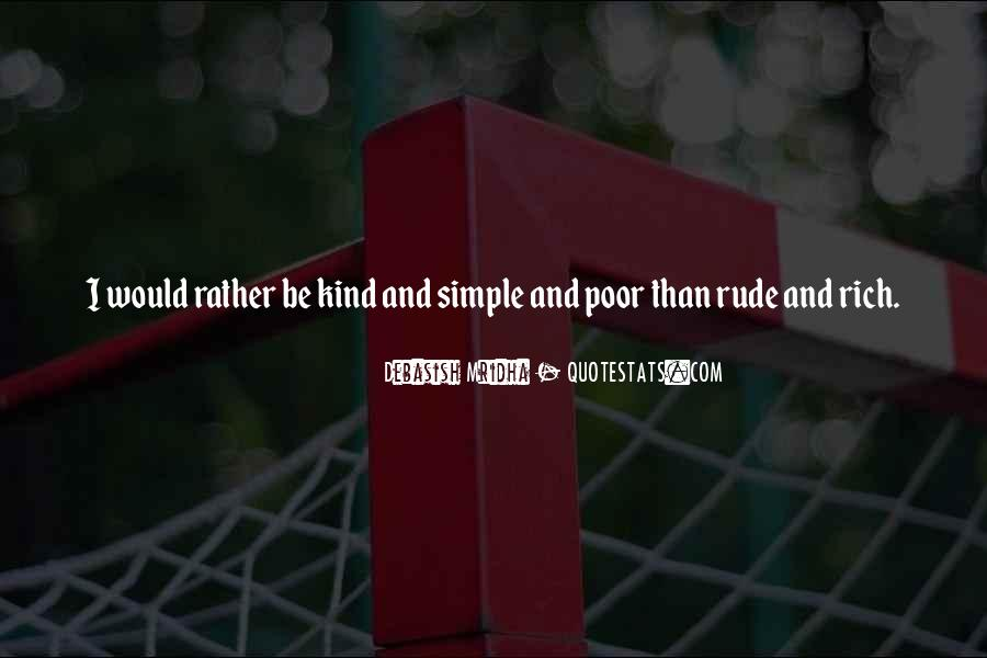 I Would Rather Be Poor Quotes #1290823