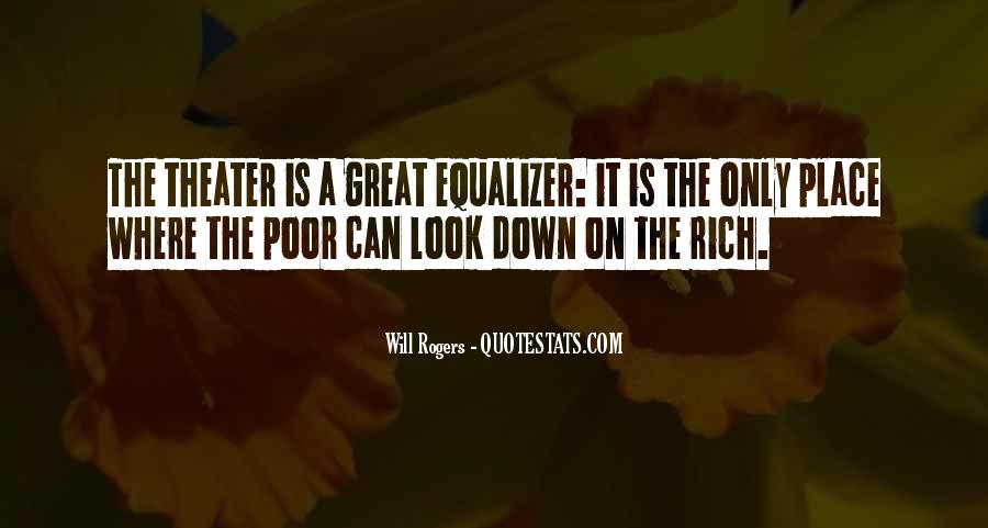 I Would Rather Be Poor Quotes #4001