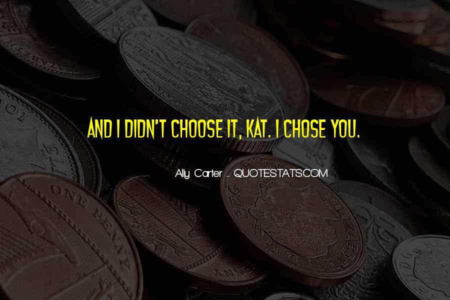 I'd Choose You Quotes #26242