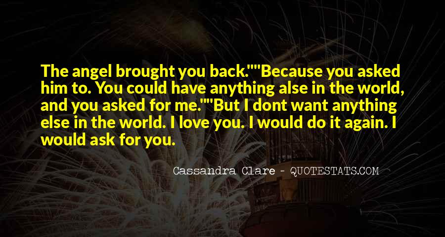 I'd Do Anything To Have You Back Quotes #1845945