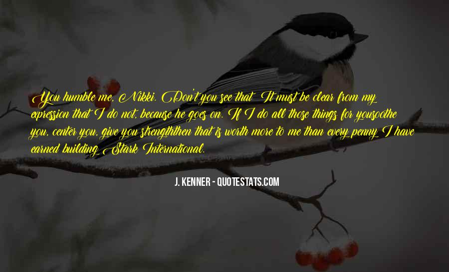 I'd Give It All For You Quotes #1475203