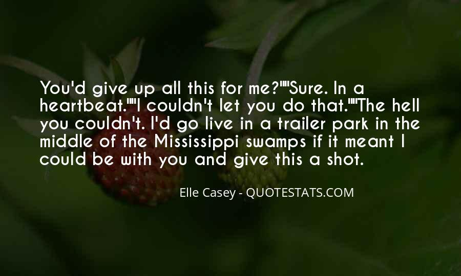 I'd Give It All For You Quotes #1819910