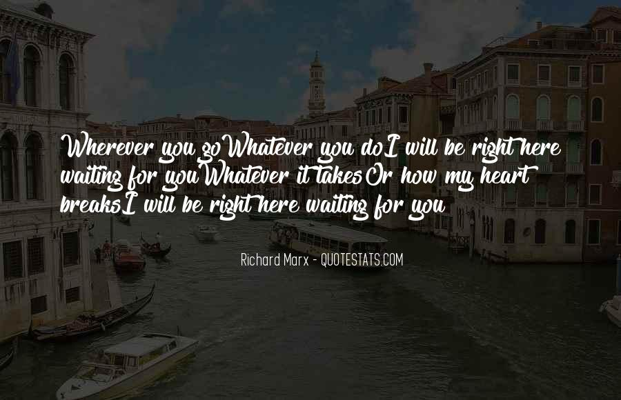 I'll Be Right Here Waiting For You Quotes #1675075
