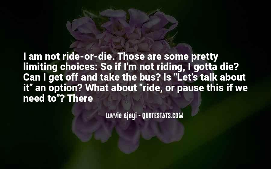 I'll Be Your Ride Or Die Quotes #1532920