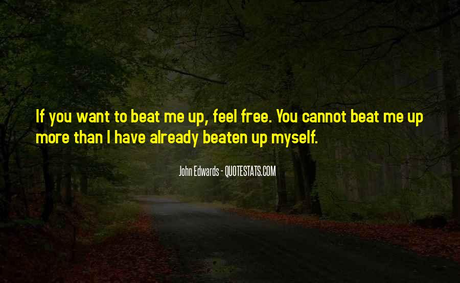 I'll Beat You Up Quotes #142153