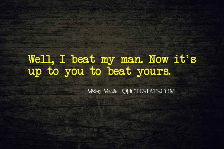 I'll Beat You Up Quotes #657385