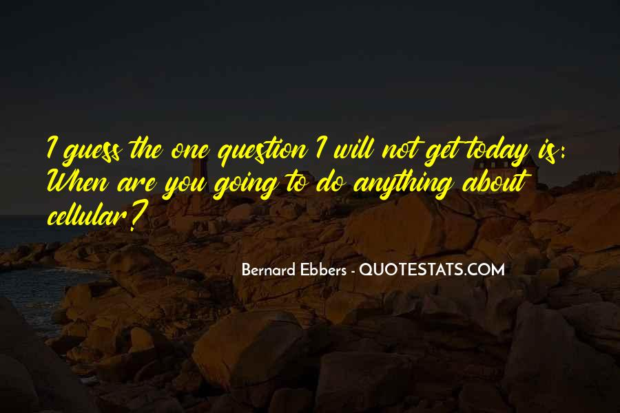I'll Do Anything To Get You Quotes #1298781