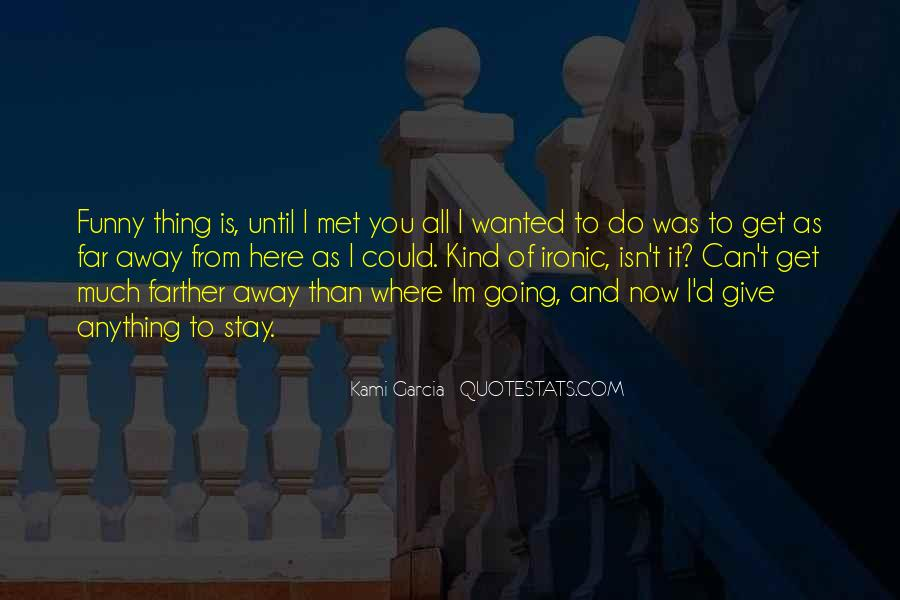 I'll Do Anything To Get You Quotes #1336725