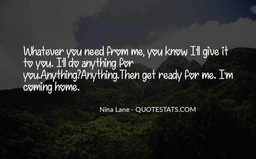 I'll Do Anything To Get You Quotes #324456